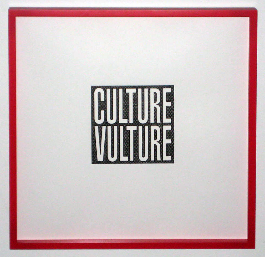 Barbara Kruger, Culture Vulture, 2012. (Framed)