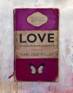 Harland Miller, Love, A Decisive Blow Against If, 2012.