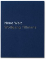 Wolfgang Tillmans - Neue Welt, 2012 (Deluxe Edition)