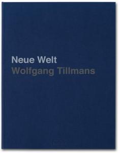 Wolfgang Tillmans - Neue Welt, 2012 (Deluxe Edition)