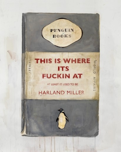 Harland Miller, This Is Where Its Fuckin' At, At Least It Used To Be, 2012.