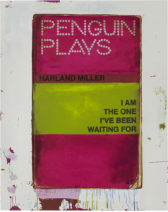 Harland Miller, I Am The One I've Been Waiting For, 2011.