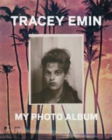 Tracey Emin, Tracey Emin: My Photo Album, 2013.