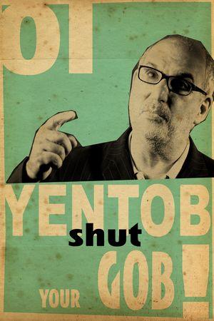 Billy Childish, Oi Yentob Shut Your Gob! Celebratory Poster, 2014.