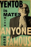 Billy Childish, Yentob is Mates With Anyone Who's Famous Celebratory Poster, 2014.