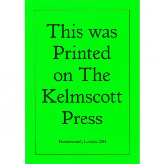 Jeremy Deller, Printed on the Kelmscott Press, 2014