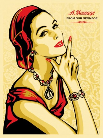 Shepard Fairey, A Message from Our Sponsor, 2015