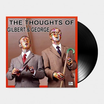 Gilbert & George - The Thoughts Of Gilbert & George - 2016