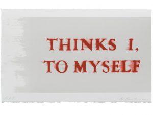 Ed Ruscha - Thinks I, To Myself - 2017