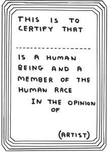 David Shrigley - Certificate of Human Status - 2018