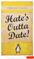Harland Miller - Hate's Outta Date - 2017