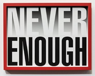 Barbara Kruger – Untitled (Never Enough) - 2019