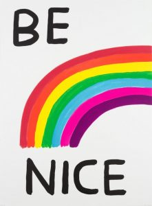David Shrigley - Be Nice - 2017