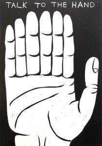 David Shrigley - Talk To The Hand - 2021