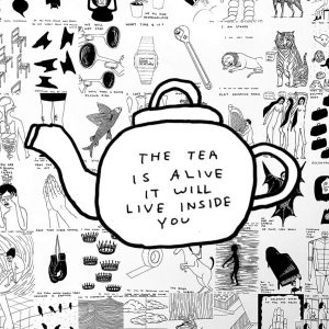David Shrigley - The Tea Is Alive - 2021