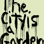 Kim Gordon - The City is a Garden