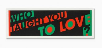 Hank Willis Thomas - Who Taught You To Love - 2021